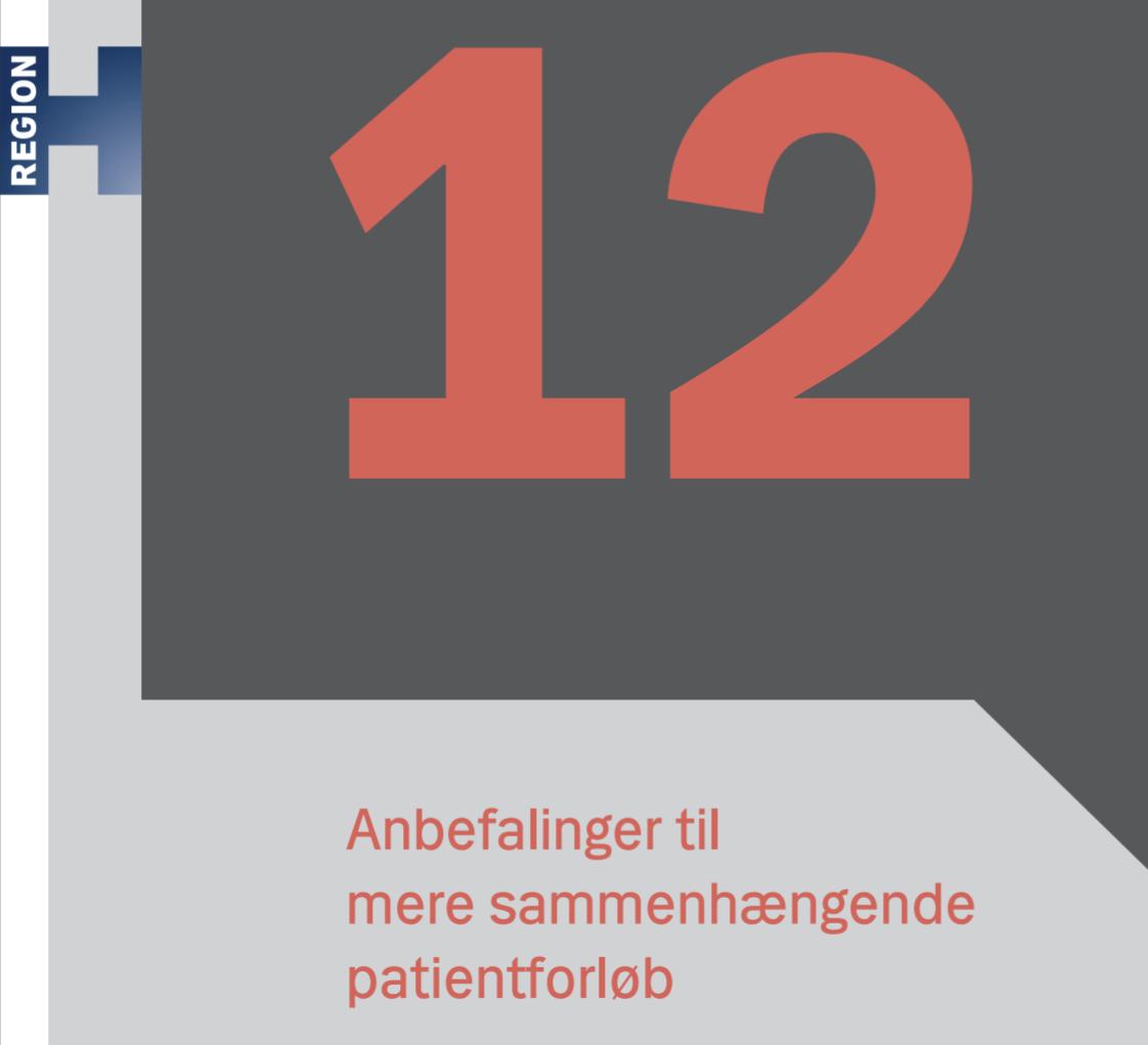 12 Anbefalinger til mere sammenhængende patientforløb